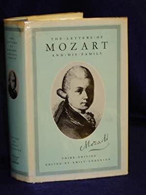 The Letters of Mozart and His Family, Chronologically Arranged,Translated and Edited, with an ...