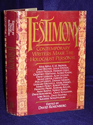 Testimony: contemporary writers make the Holocaust personal: Rosenberg, David, editor