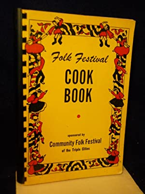 Folk Festival Cook Book: Axtell, Mrs. Clayton M., Jr., Chairman of Cook Book Committee.