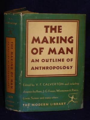 The Making of Man: an outline of: Calverton, V. F.,