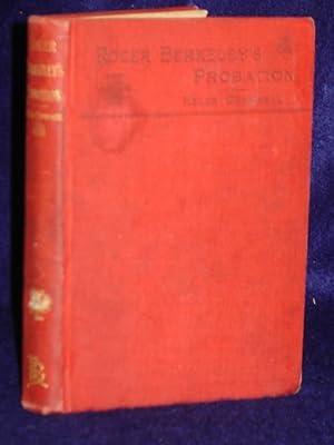 Roger Berkeley's Probation, a Story: Campbell, Helen