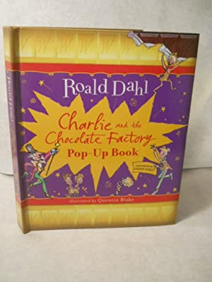 Charlie and the Chocolate Factory Pop-Up Book: Roald Dahl.