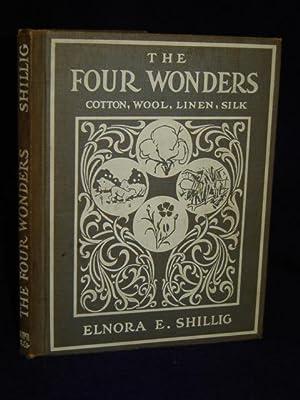 The Four Wonders: Cotton - Wool - Linen - Silk: Shillig, Elnora E.