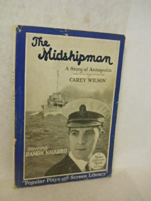 The Midshipman, a Story of Annapolis. Bbased on the motion picture story: Wilson, Carey