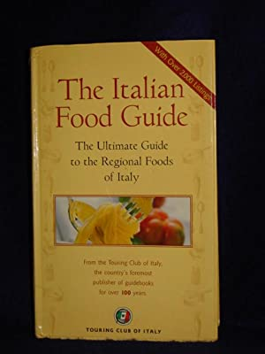The Italian Food Guide : The Ultimate Guide to the Regional Foods of Italy: Touring Club of Italy