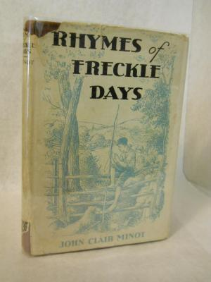 Rhymes of Freckle Days: ballads and songs of the earlier years which remain forever brave and ...