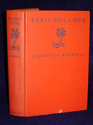 Perilous Love: Riddell, Florence