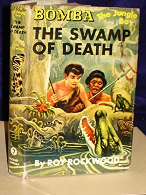 Bomba the Jungle Boy in the Swamp of Death: Rockwood, Roy