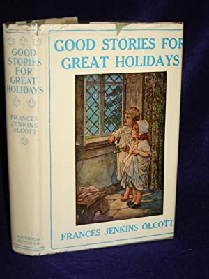 Good Stories for Great Holidays arranged for story-telling and reading alound and for the children&...