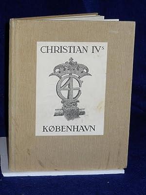 Christian IVs Kobenhavn [Copenhagen]: Lundblad, Carl