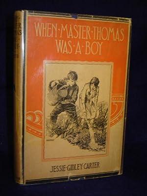When Master Thomas was a Boy. Edited by Jessie Gidley Carter: Brown, Thomas Kite [1851-1929]