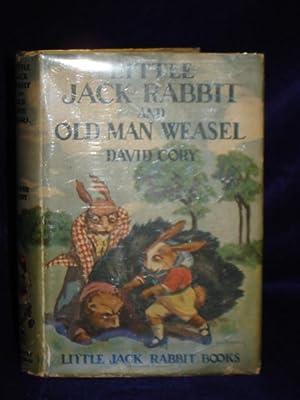 Little Jack Rabbit and Old Man Weasel (Little Jack Rabbit Books): Cory, David