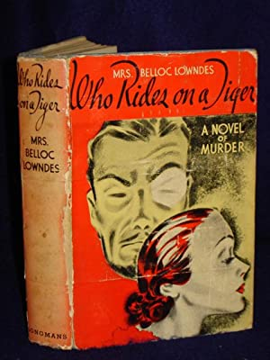 Who Rides on a Tiger? [A Novel of Murder]: Lowndes, Mrs. Belloc