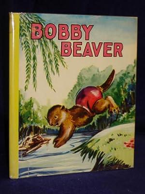 Bobby Beaver [Westfield Classics No. 68]: Wheeler, Susan