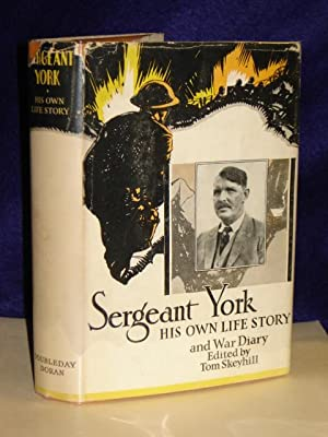 Sergeant York: His Own Life Story and War Diary. SIGNED by editor: York, Sergeant Alvin C.