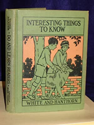 Interesting Things to Know: Third Reader: White, Margaret L.