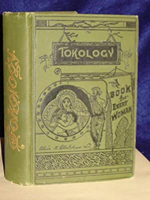 Tokology, a book for every woman: Stockham, Alice B.