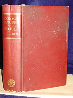 The Catarrhal and Suppurative Diseases of the Accessory Sinuses of the Nose: Skillern, Ross Hall