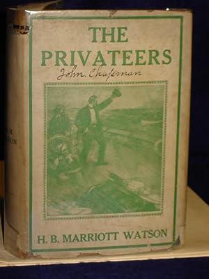 The Privateers: Watson, H.B. Marriott