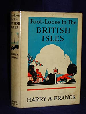 Foot-loose in the British Isles: being a desultory and not too seriousaccount of sixteen months of ...