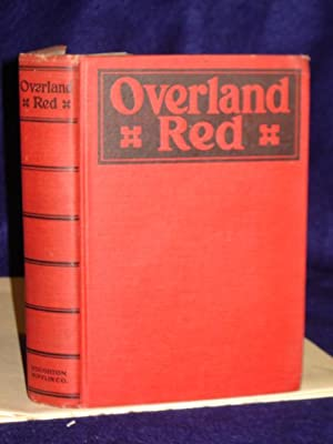 Overland Red: a romance of the Moonstone: Knibbs, Henry Herbert