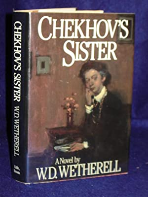Chekhov's Sister, a Novel. SIGNED by author: Wetherell, W.D.