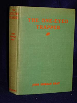 The One-eyed Trapper. SIGNED by author: Gray, John Morgan