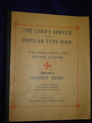 The Lord's Service and Popular Tune Book for Army, Navy, and Friendsat Home [dedicated to ...