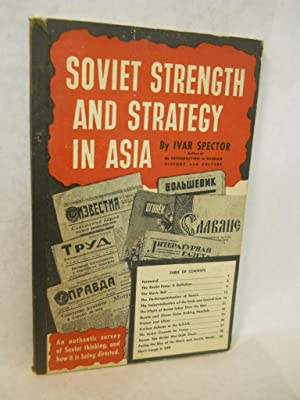 Soviet Strength and Strategy in Asia: Spector, Ivar