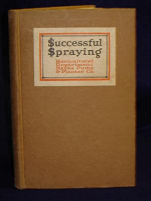 Successful Spraying: a text book on spraying: Hayes Pump &