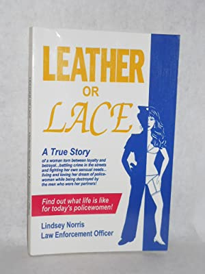 Leather or Lace: a true story: Norris, Lindsey