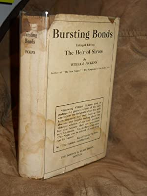 Bursting Bonds: enlarged edition of The Heir of Slaves: Pickens, William