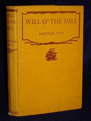 Will of the Mill: Fenn, G. Manville
