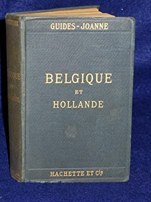 Belgique et Hollande: Collection des Guides-Joanne: Joanne, Paul