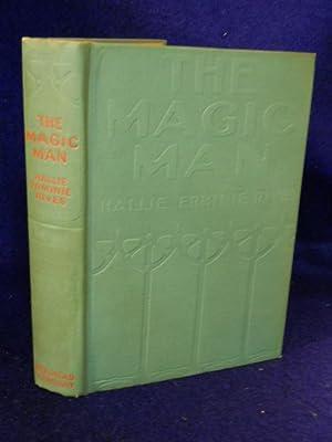 The Magic Man: Rives, Hallie Erminie (Mrs. Post Wheeler)