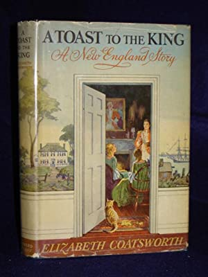 A Toast to the King: Coatsworth, Elizabeth