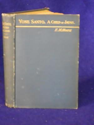 Yone Santo: a Child of Japan: House, Edward H.