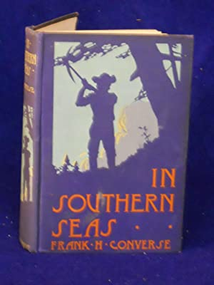 In Southern Seas or Jack Esbon's Eventful Voyage: Converse, Frank H.