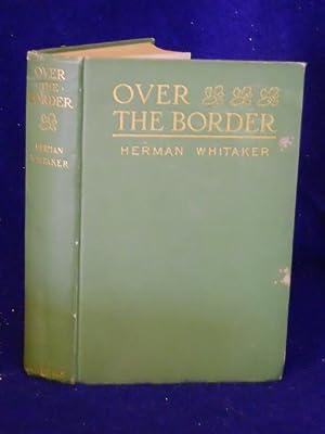 Over the Border: a novel: Whitaker, Herman