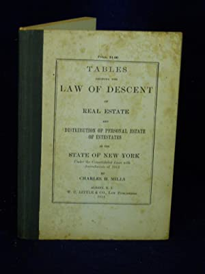 Tables Showing the Law of Descent of Real Estate and Distribution of Personal Estate of Intestates ...