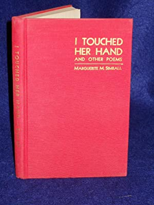 I Touched Her Hand and Other Poems: Simrall, Marguerite M.