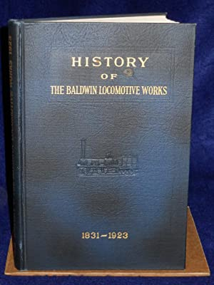 History of the Baldwin Locomotive Works 1831-1923: Unknown