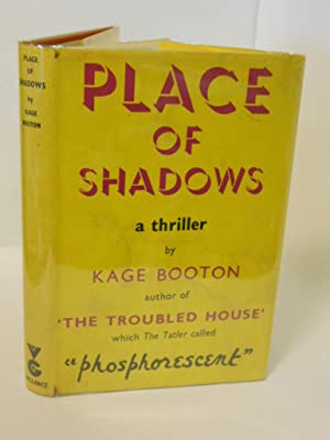 Place of Shadows. SIGNED by author: Booton, Kage