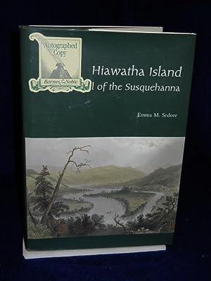 Hiawatha Island: Jewel of the Susquehanna: Sedore, Emma M.