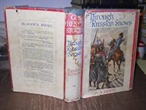 Through Russian Snows: a story of Napoleon's retreat from Moscow: Henty, G.A.