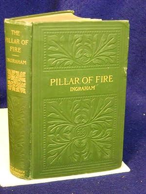 The Pillar of Fire or Israel in Bondage: Ingraham, Rev. J.H.