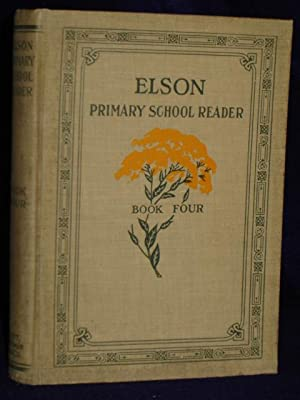 Elson Primary School Reader, Book Four: Elson, William H.