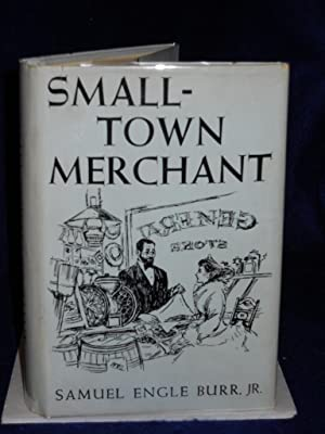 Small-town Merchant: Burr, Samuel Engle, Jr.