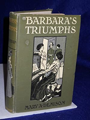 Barbara's Triumphs or The Fortunes of a Young Artist: Denison, Mary A. [Clara Vance]