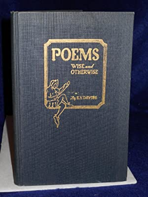 Poems Wise and Otherwise. SIGNED by author: Davies, Evan Y.